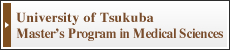 University of Tsukuba Master's Program in Medical Sciences